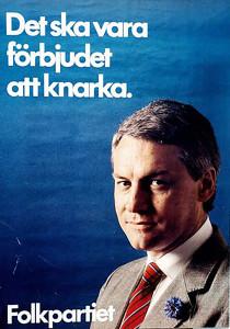 I Sverige har antalet som dör på grund av narkotika- politiken ökat i stort sett oavbrutet sedan Folkpartiet  på 80-talet hade denna valaffisch. Källa: frihetssmedjan.se.