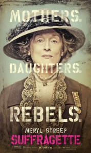 I filmen Suffra- gette spelar Meryl Streep, Carey Mulligan och Helena Bonham Carter feminister som ser en radikal kamp som den enda vägen till förändring.
